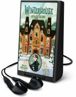 Cover image for Winterhouse [electronic resource (Playaway)]