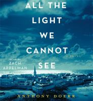 Cover image for All the light we cannot see [sound recording (book on CD)] : a novel