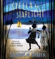 Cover image for Stella by starlight [sound recording (book on CD)]