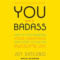 Cover image for You are a badass [sound recording (book on CD)] : how to stop doubting your greatness and start living an awesome life
