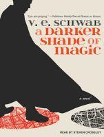 Cover image for A darker shade of magic [sound recording (book on CD)] / V. E. Schwab.
