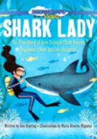 Cover image for Shark lady [videorecording (DVD)] : the true story of how Eugenie Clark became the ocean's most fearless scientist
