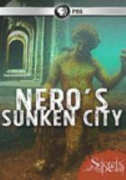 Cover image for Secrets of the dead. Nero's sunken city [videorecording (DVD)]