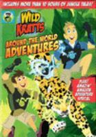 Cover image for Wild Kratts. Around the world adventures [videorecording (DVD)].