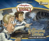 Cover image for Adventures in Odyssey. The changing times Vol. 22, [sound recording (book on CD)].