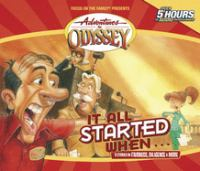 Cover image for Adventures in Odyssey. It all started when-- [sound recording (book on CD)].