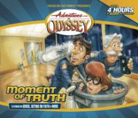 Cover image for Adventures in Odyssey. Moment of truth / v. 48, [sound recording (book on CD)]