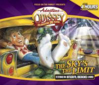 Cover image for Adventures in Odyssey. The sky's the limit / v. 49, [sound recording (book on CD)]