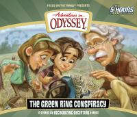 Cover image for Adventures in Odyssey. Vol. 53, The green ring conspiracy [sound recording (book on CD)]