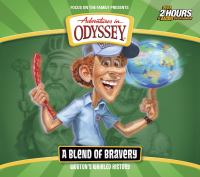 Cover image for Adventures in Odyssey. Wooton's whirled history : a blend of bravery : [sound recording (book on CD)]