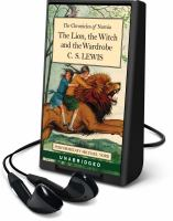 Cover image for The lion, the witch and the wardrobe [electronic resource (Playaway)]