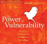 Cover image for The power of vulnerability [sound recording (book on CD)] : teachings on authenticity, connection, & courage