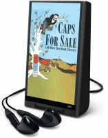 Cover image for Caps for sale [electronic resource (Playaway)] : and other storybook classics.