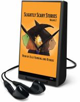 Cover image for Slightly scary stories. Volume 2 [electronic resource (Playaway)].