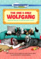 Cover image for The one and only Wolfgang [videorecording (DVD)] : from pet rescue to one big happy family