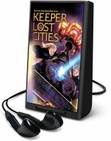 Cover image for Keeper of the lost cities [electronic resource (Playaway)]