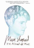 Matt Shepard is a friend of mine [DVD]