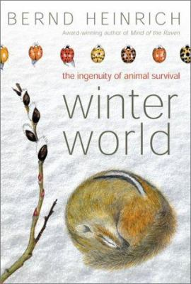 Winter world : the ingenuity of animal survival