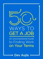 50 ways to get a job : an unconventional guide to finding work on your terms