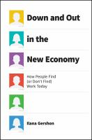 Down and out in the new economy : how people find (or don't find) work today