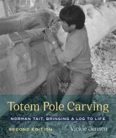 Totem pole carving : Norman Tait, bringing a log to life