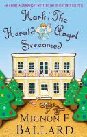Hark! the herald angel screamed : an Augusta Goodnight mystery (with heavenly recipes)