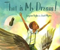 "That is my dream! : a picture book of Langston Hughes's ""Dream variation"""