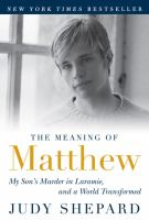 The meaning of Matthew [kit] : my son's murder in Laramie, and a world transformed