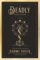 A deadly education : a novel