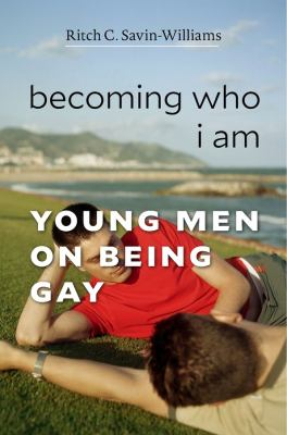 Becoming who I am : young men on being gay