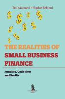 The Realities of Small Business Finance : Funding, Cash Flow and Profits