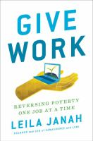 Give work : reversing poverty one job at a time