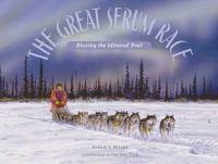 The great serum race : blazing the Iditarod Trail