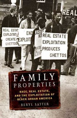 Family properties : How the struggle over race and real estate transformed Chicago and urban America