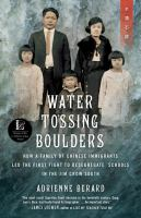 Water tossing boulders : how a family of Chinese immigrants led the first fight to desegregate schools in the Jim Crow South