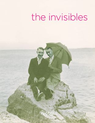 Invisibles : vintage portraits of love and pride