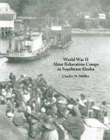 World War II Aleut relocation camps in southeast Alaska