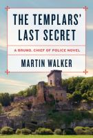 The Templars' last secret : a Bruno, Chief of Police novel