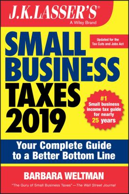 J.K. Lasser's small business taxes 2019 : your complete guide to a better bottom line