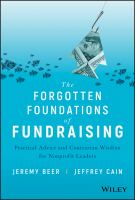 The forgotten foundations of fundraising : practical advice and contrarian wisdom for nonprofit leaders