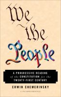 We the people : a progressive reading of the constitution for the twenty-first century