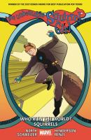 The unbeatable Squirrel Girl. Volume 6, Who run the world? Squirrels