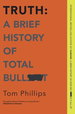 Truth : a brief history of total bull***t
