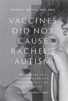 Vaccines did not cause Rachel's autism : my journey as a vaccine scientist, pediatrician, and autism dad