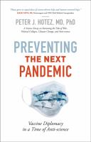 Preventing the next pandemic : vaccine diplomacy in a time of anti-science