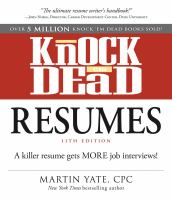 Knock 'em dead resumes : a killer resume gets more job interviews!
