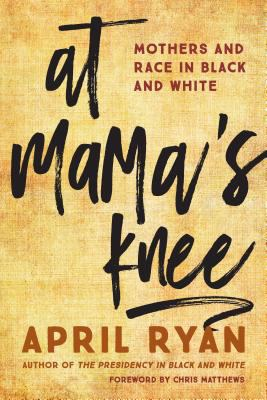 At mama's knee : mothers and race in black and white