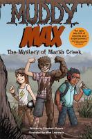 Muddy Max : the mystery of Marsh Creek