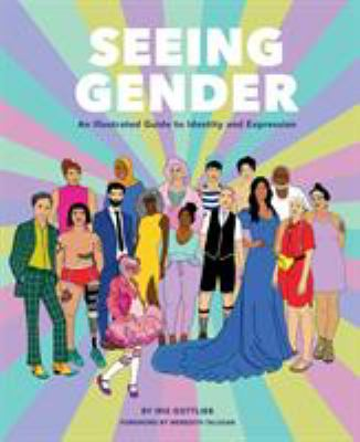 Seeing gender : an illustrated guide to identity and expression