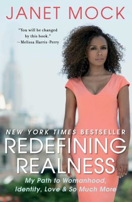 Redefining realness : my path to womanhood, identity, love & so much more